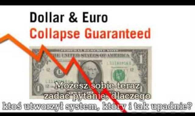Upadek Dolara będzie upadkiem zachodniego świata