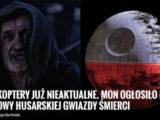 """Polskie wojsko chce kupić """"Gwiazdę Śmierci"""", żeby zastąpić Honkery. Kolejny przetarg zakończył się fiaskiem"""